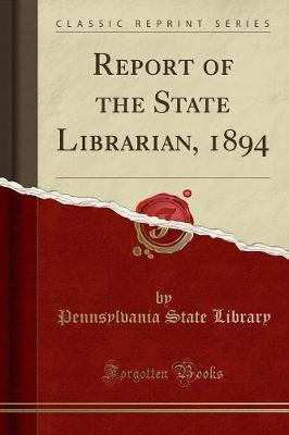 Report of the State Librarian, 1894 (Classic Reprint)
