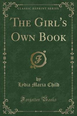 The Girl's Own Book (Classic Reprint)