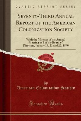 Seventy-Third Annual Report of the American Colonization Society