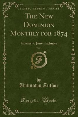 The New Dominion Monthly for 1874, Vol. 1