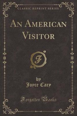 An American Visitor (Classic Reprint)