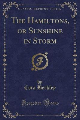 The Hamiltons, or Sunshine in Storm (Classic Reprint)