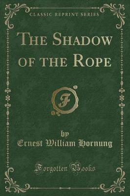 The Shadow of the Rope (Classic Reprint)