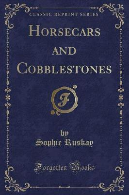 Horsecars and Cobblestones (Classic Reprint)