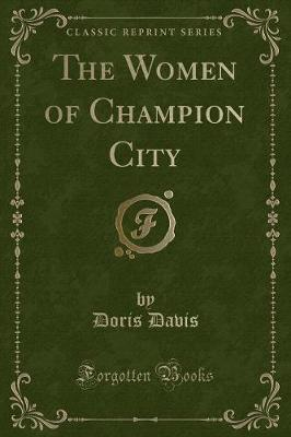 The Women of Champion City (Classic Reprint)