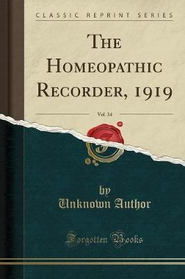 The Homeopathic Recorder, 1919, Vol. 34 (Classic Reprint)