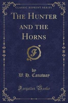 The Hunter and the Horns (Classic Reprint)