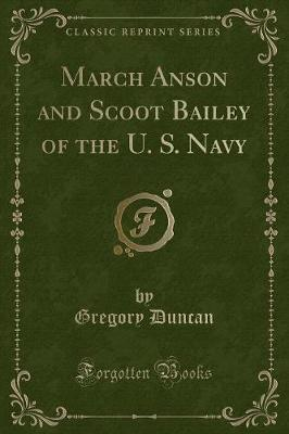 March Anson and Scoot Bailey of the U. S. Navy (Classic Reprint)