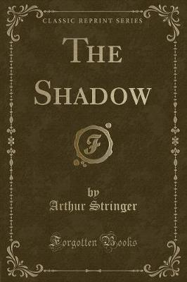 The Shadow (Classic Reprint)