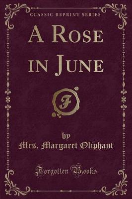 A Rose in June (Classic Reprint)