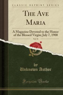 The Ave Maria, Vol. 51