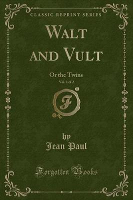 Walt and Vult, Vol. 1 of 2