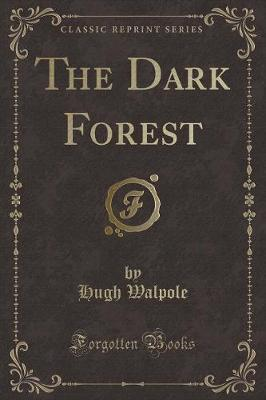 The Dark Forest (Classic Reprint)