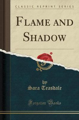 Flame and Shadow (Classic Reprint)