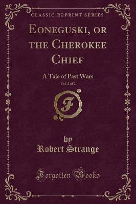 Eoneguski, or the Cherokee Chief, Vol. 2 of 2