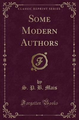 Some Modern Authors (Classic Reprint)