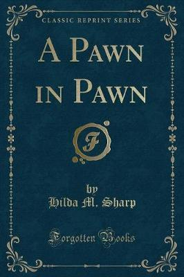 A Pawn in Pawn (Classic Reprint)