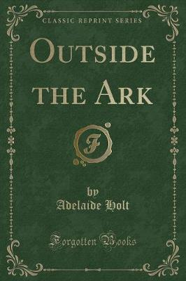 Outside the Ark (Classic Reprint)