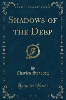 Shadows of the Deep (Classic Reprint)