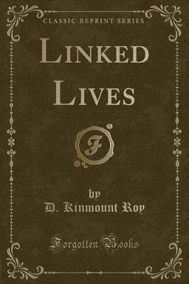 Linked Lives (Classic Reprint)