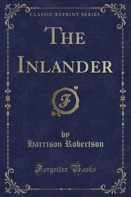 The Inlander (Classic Reprint)