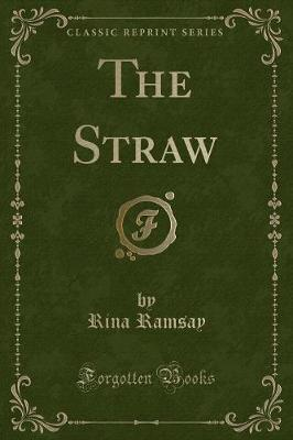 The Straw (Classic Reprint)