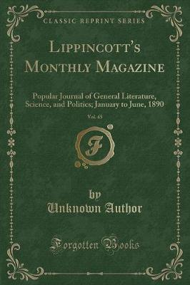Lippincott's Monthly Magazine, Vol. 45