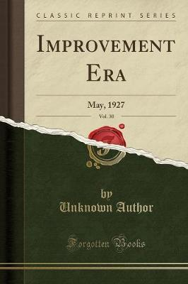 Improvement Era, Vol. 30
