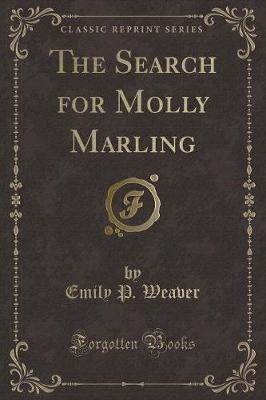 The Search for Molly Marling (Classic Reprint)