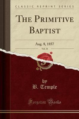 The Primitive Baptist, Vol. 21