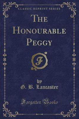 The Honourable Peggy (Classic Reprint)