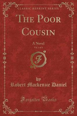 The Poor Cousin, Vol. 1 of 3