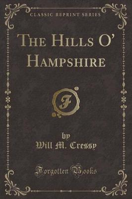The Hills O' Hampshire (Classic Reprint)