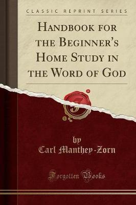 Handbook for the Beginner's Home Study in the Word of God (Classic Reprint)