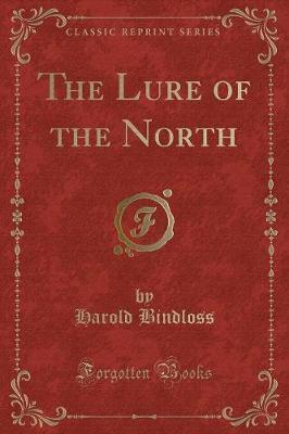 The Lure of the North (Classic Reprint)