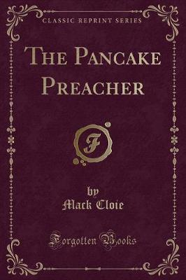 The Pancake Preacher (Classic Reprint)