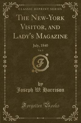 The New-York Visitor, and Lady's Magazine, Vol. 1