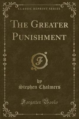 The Greater Punishment (Classic Reprint)