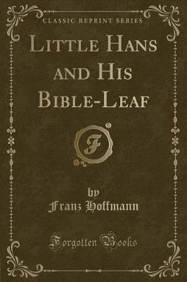 Little Hans and His Bible-Leaf (Classic Reprint)