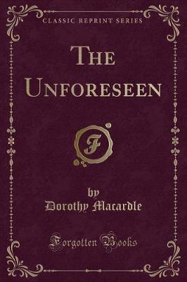 The Unforeseen (Classic Reprint)