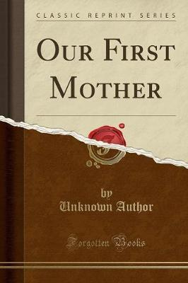 Our First Mother (Classic Reprint)