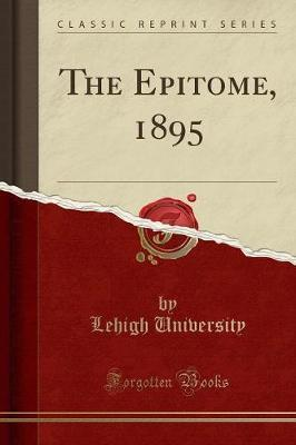 The Epitome, 1895 (Classic Reprint)