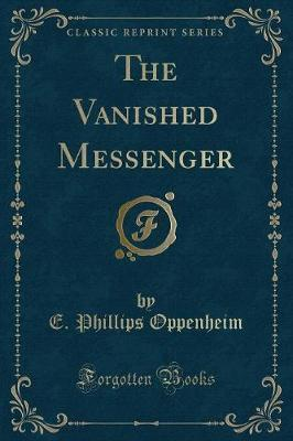 The Vanished Messenger (Classic Reprint)