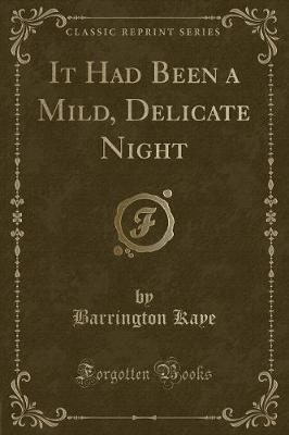 It Had Been a Mild, Delicate Night (Classic Reprint)