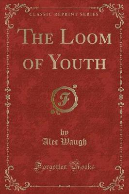 The Loom of Youth (Classic Reprint)