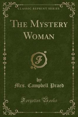 The Mystery Woman (Classic Reprint)