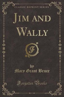 Jim and Wally (Classic Reprint)