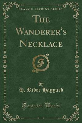 The Wanderer's Necklace (Classic Reprint)