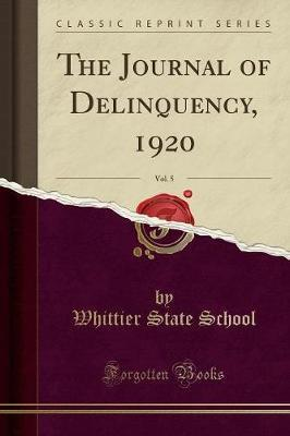 The Journal of Delinquency, 1920, Vol. 5 (Classic Reprint)