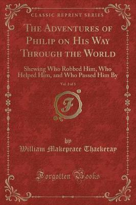 The Adventures of Philip on His Way Through the World, Vol. 2 of 3